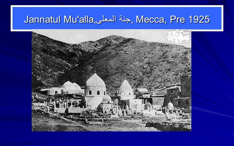 Jannatul Mu alla,جنة المعلى, Mecca, Pre 1925