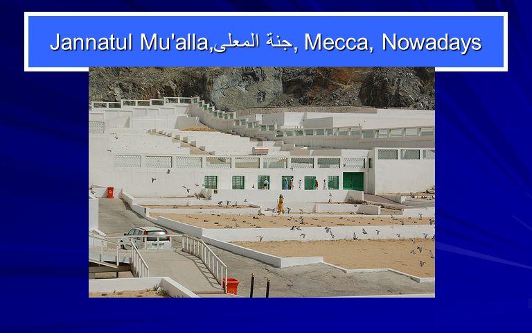 Jannatul Mu alla,جنة المعلى, Mecca, Nowadays
