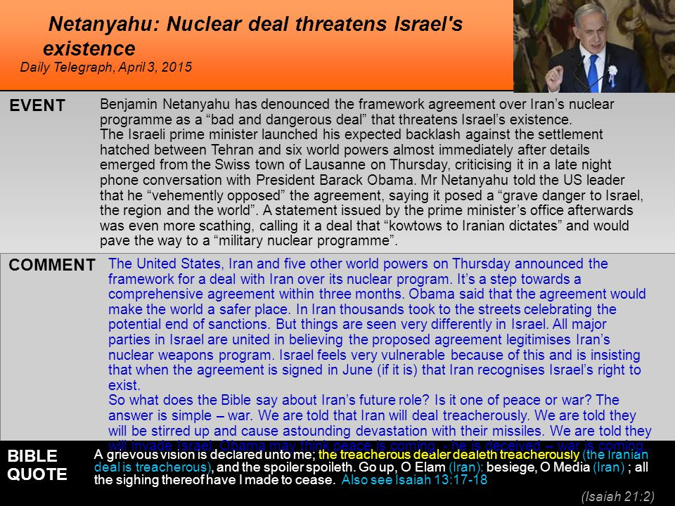 Benjamin Netanyahu has denounced the framework agreement over Iran's nuclear programme as a bad and dangerous deal that threatens Israel's existence.