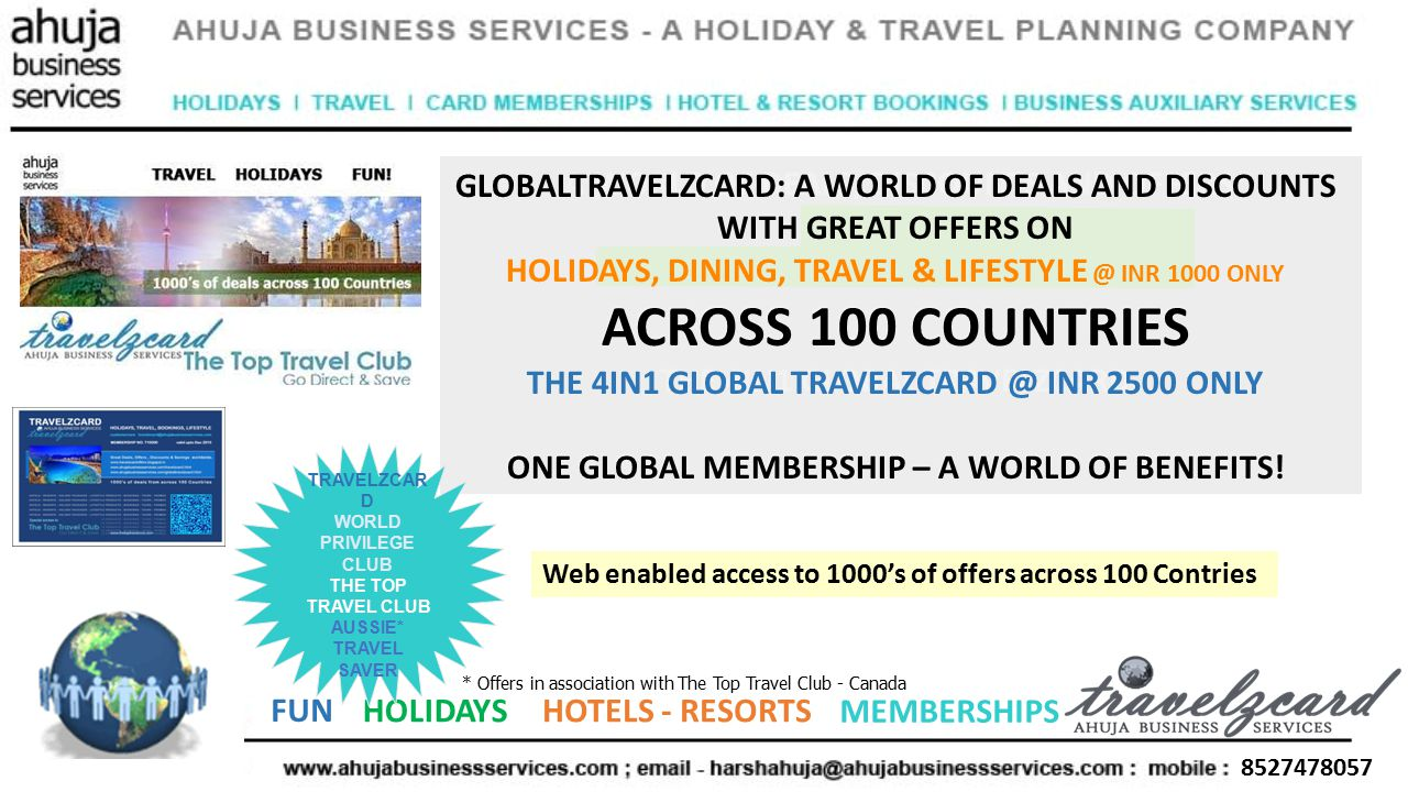 8527478057 FUN HOLIDAYSHOTELS - RESORTS MEMBERSHIPS A WORLD OF DEALS, DISCOUNTS AND OFFERS WITH GREAT OFFERS ON HOLIDAYS, DINING, TRAVEL & LIFESTYLE ACROSS 100 COUNTRIES THE 4IN1 GLOBAL TRAVELZCARD ONE GLOBAL MEMBERSHIP – A WORLD OF BENEFITS.