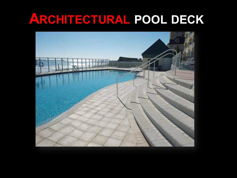 A RCHITECTURAL POOL DECK