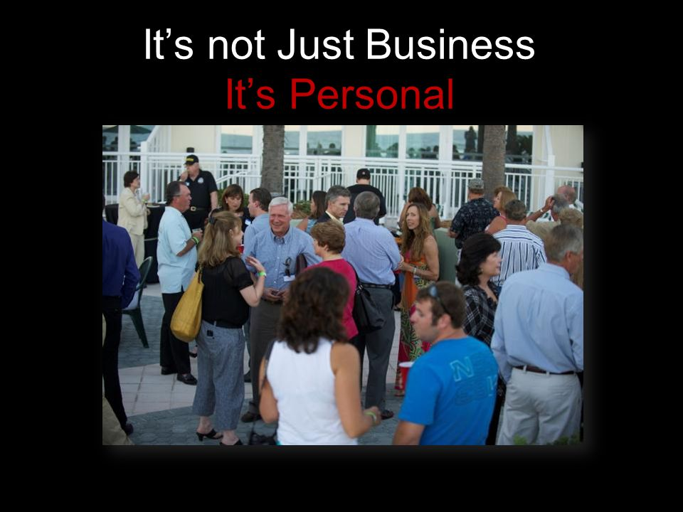 It's not Just Business It's Personal