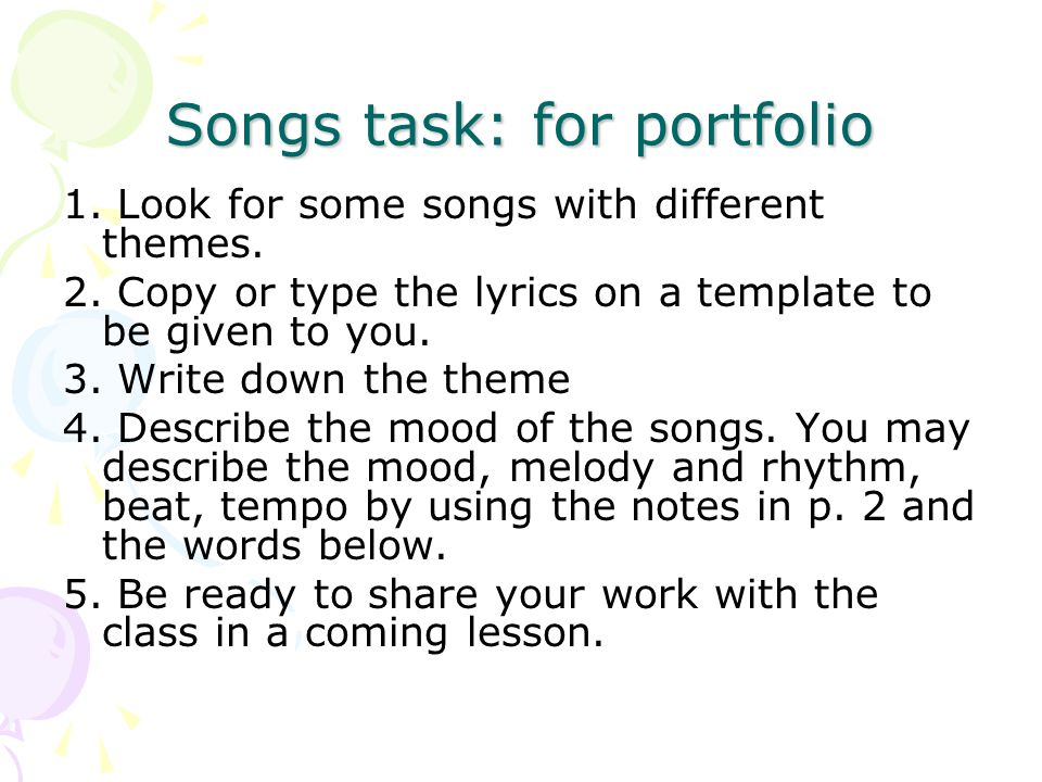 Songs task: for portfolio 1. Look for some songs with different themes.
