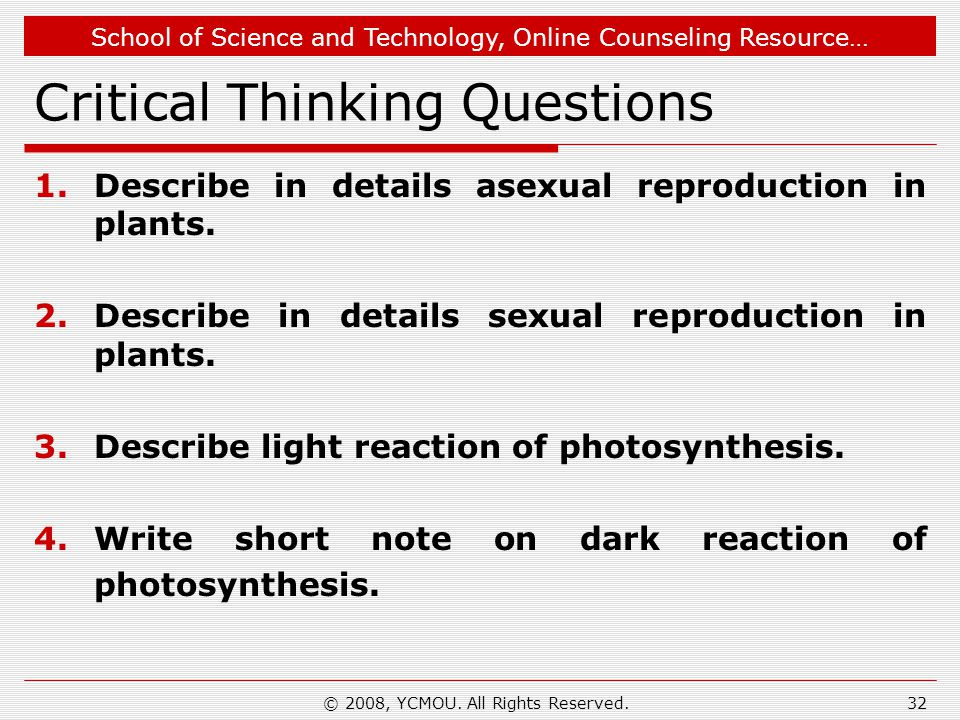 School of Science and Technology, Online Counseling Resource… Critical Thinking Questions 1.Describe in details asexual reproduction in plants. 2.Desc