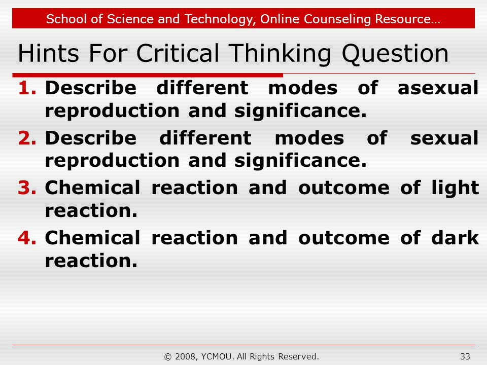 School of Science and Technology, Online Counseling Resource… Hints For Critical Thinking Question 1.Describe different modes of asexual reproduction