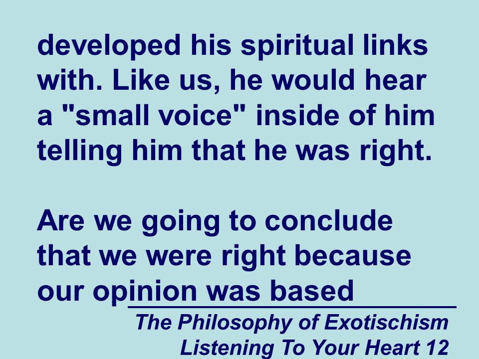 The Philosophy of Exotischism Listening To Your Heart 12 developed his spiritual links with.