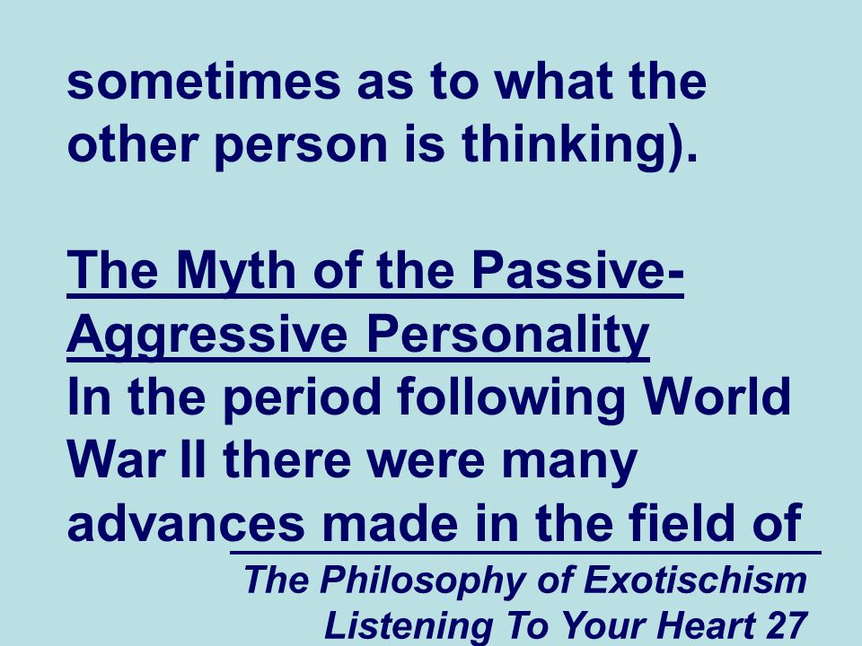 The Philosophy of Exotischism Listening To Your Heart 27 sometimes as to what the other person is thinking).