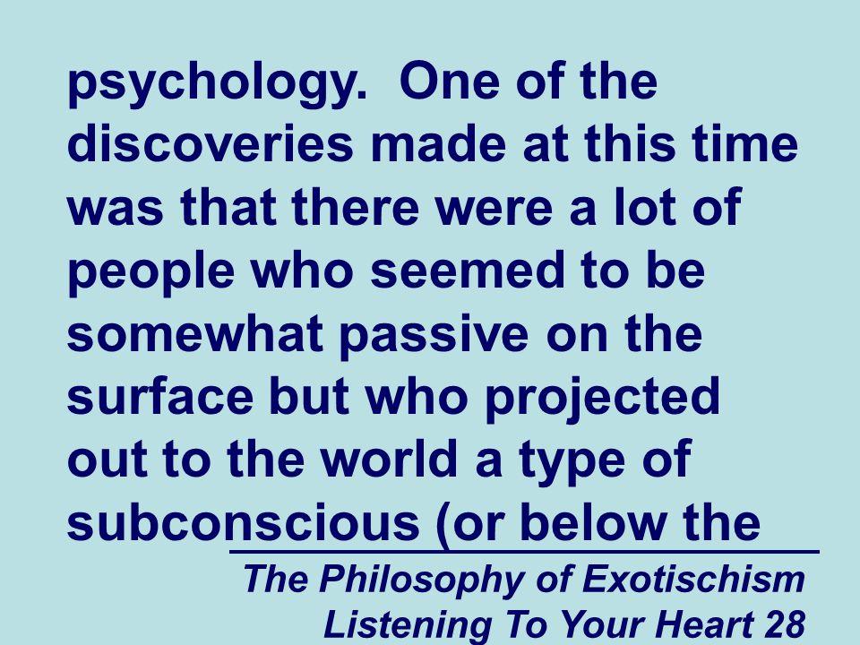 The Philosophy of Exotischism Listening To Your Heart 28 psychology.