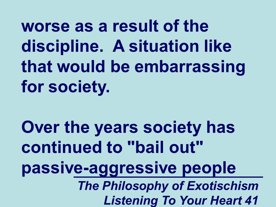 The Philosophy of Exotischism Listening To Your Heart 41 worse as a result of the discipline.