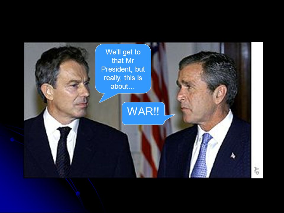 We'll get to that Mr President, but really, this is about… WAR!!
