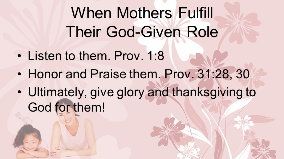 When Mothers Fulfill Their God-Given Role Listen to them.