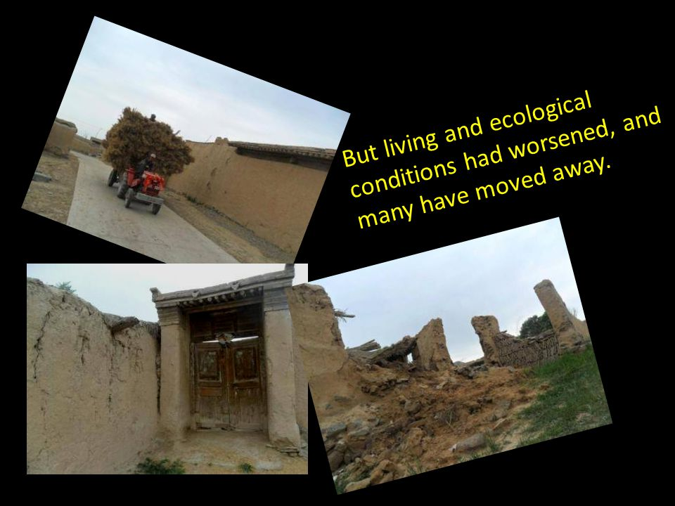 But living and ecological conditions had worsened, and many have moved away.