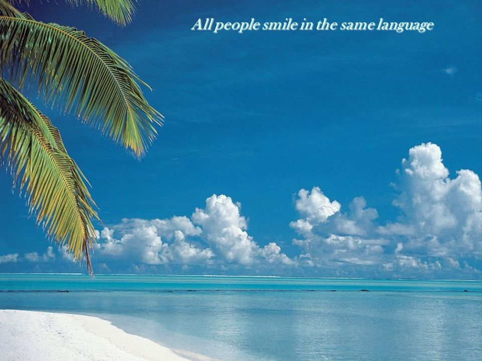 All people smile in the same language