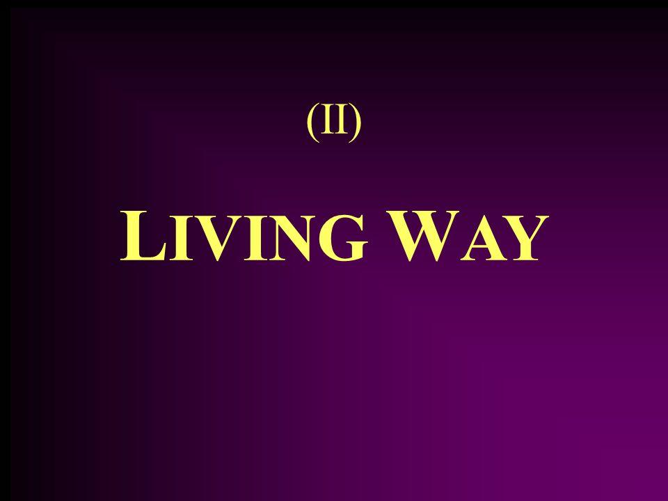 (II) L IVING W AY