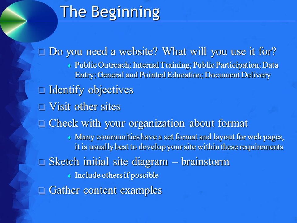 The Beginning  Do you need a website. What will you use it for.