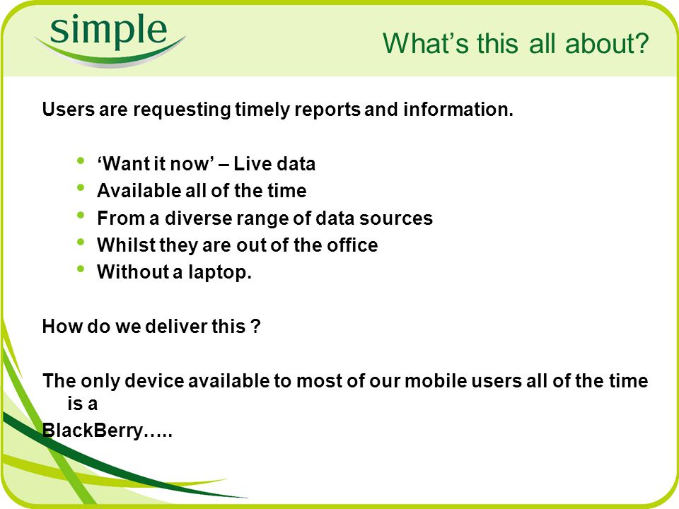 What's this all about. Users are requesting timely reports and information.