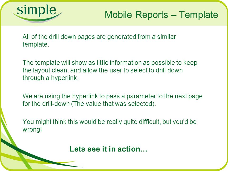 Mobile Reports – Template All of the drill down pages are generated from a similar template.