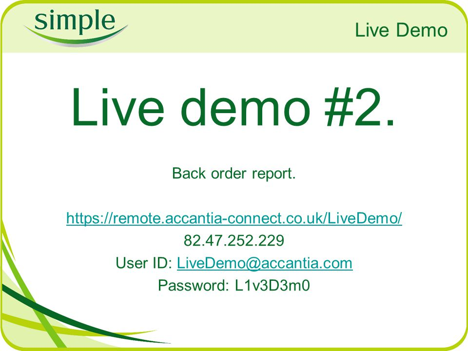 Live Demo Live demo #2. Back order report.