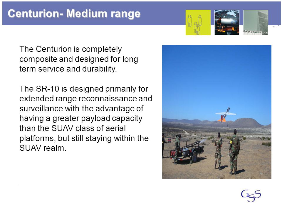 Centurion- Medium range The Centurion is completely composite and designed for long term service and durability. The SR-10 is designed primarily for e