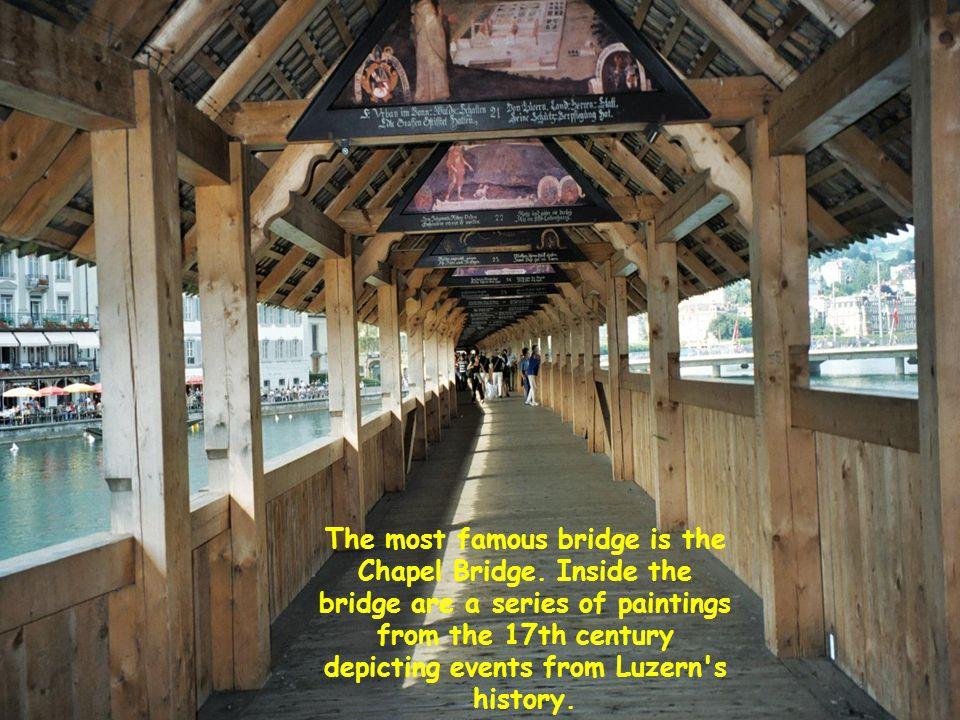 The most famous bridge is the Chapel Bridge.