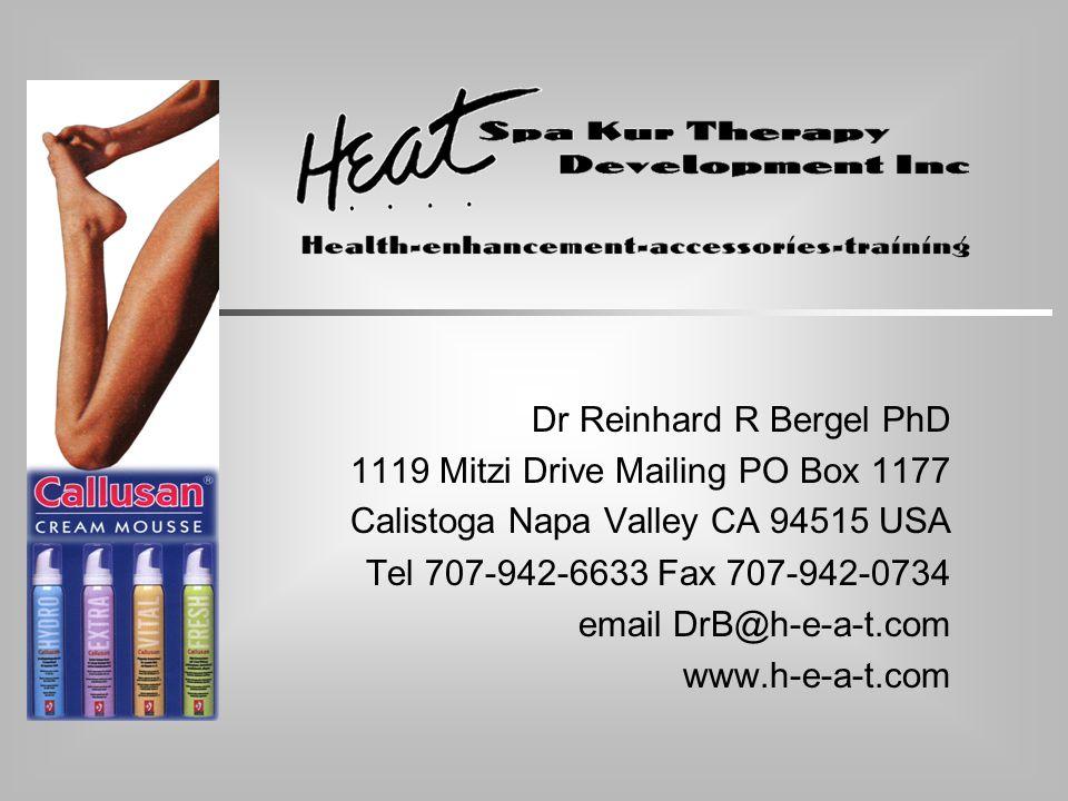 Dr Reinhard R Bergel PhD 1119 Mitzi Drive Mailing PO Box 1177 Calistoga Napa Valley CA 94515 USA Tel 707-942-6633 Fax 707-942-0734 email DrB@h-e-a-t.com www.h-e-a-t.com