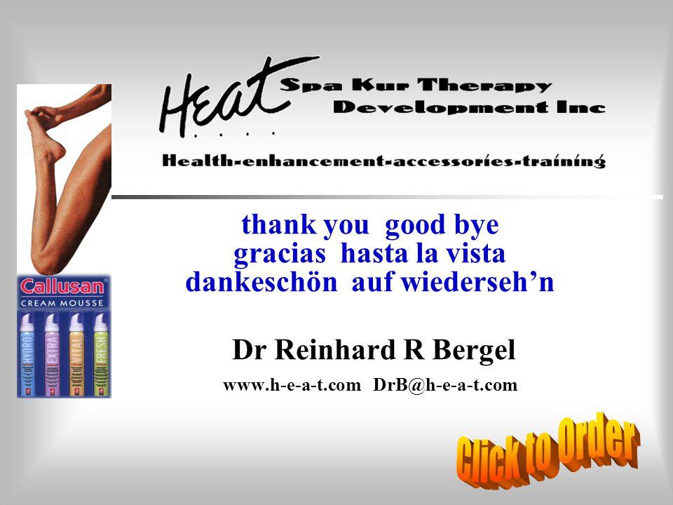 thank you good bye gracias hasta la vista dankeschön auf wiederseh'n Dr Reinhard R Bergel www.h-e-a-t.com DrB@h-e-a-t.com