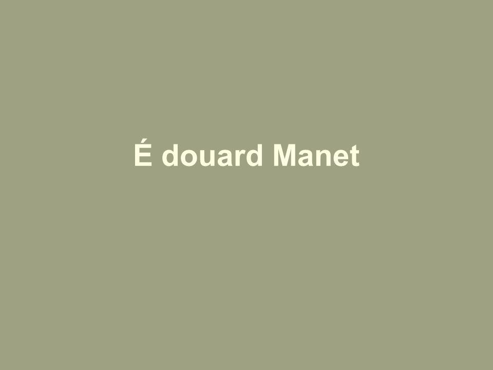 É douard Manet