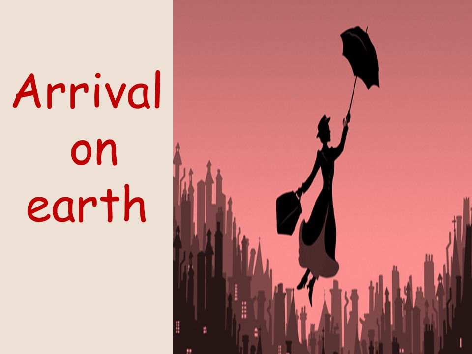 Arrival on earth