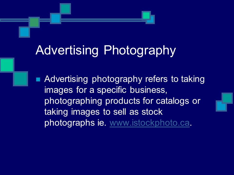 Advertising Photography Advertising photography refers to taking images for a specific business, photographing products for catalogs or taking images to sell as stock photographs ie.