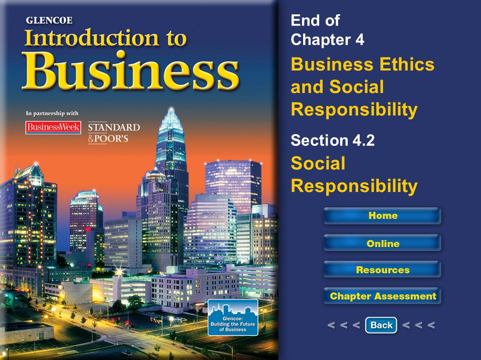 Chapter 4 Business Ethics and Social Responsibility Section 4.2 Social Responsibility End of