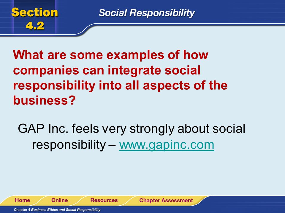 What are some examples of how companies can integrate social responsibility into all aspects of the business? GAP Inc. feels very strongly about socia
