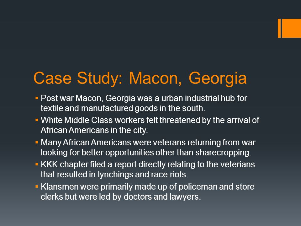 Case Study: Macon, Georgia  Post war Macon, Georgia was a urban industrial hub for textile and manufactured goods in the south.