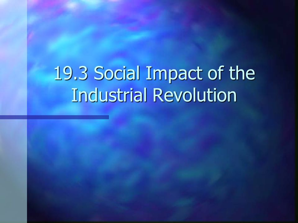 19.3 Social Impact of the Industrial Revolution