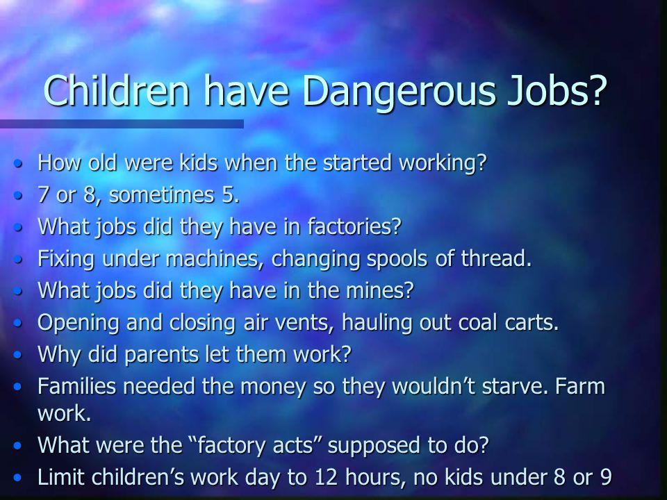 Children have Dangerous Jobs.