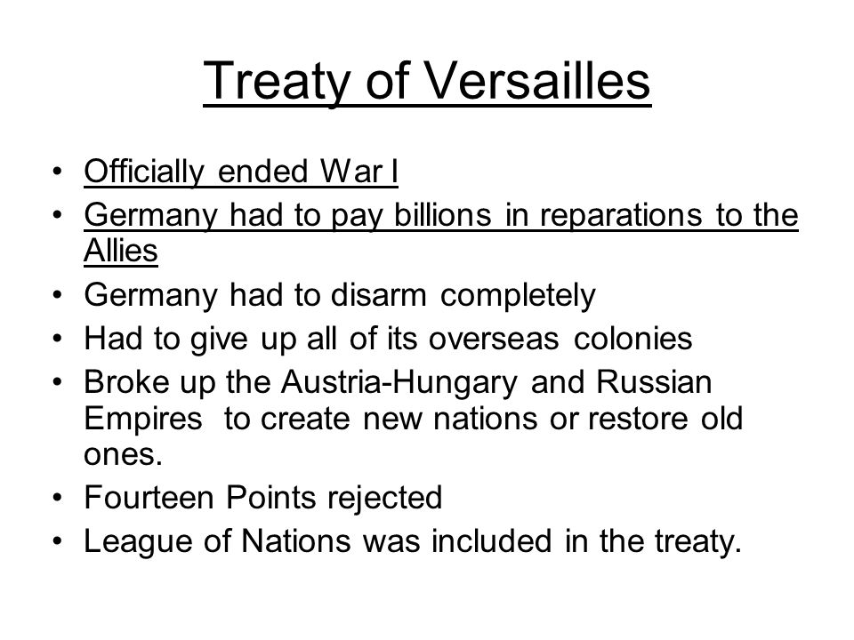 Opposition to the Treaty of Versailles Lots of Americans were against the Treaty –Some thought it was too harsh on Germany –Some thought it would permanently involve the U.S.