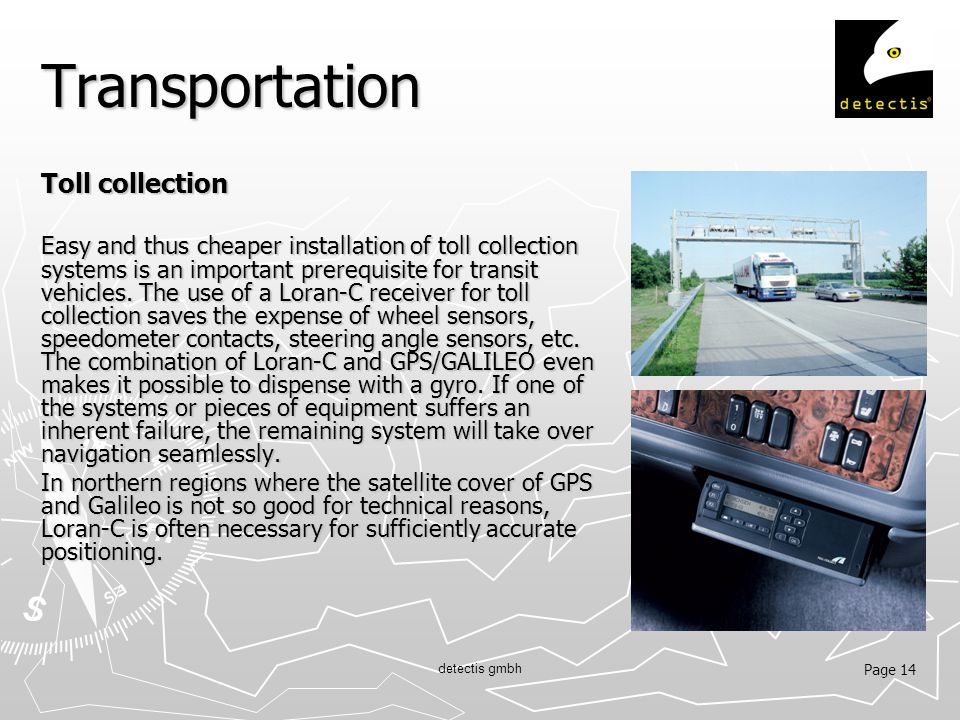 Page 14 detectis gmbh Transportation Toll collection Easy and thus cheaper installation of toll collection systems is an important prerequisite for transit vehicles.