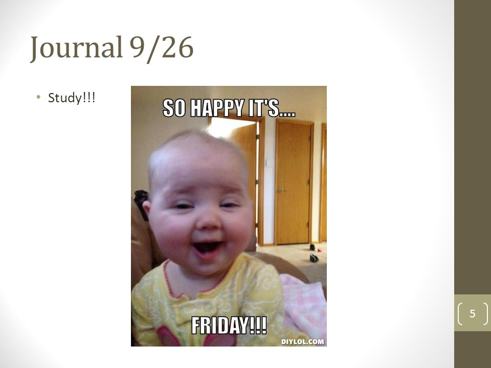 10/13 No journal! If you haven't turned in your journal yet, do that! 46