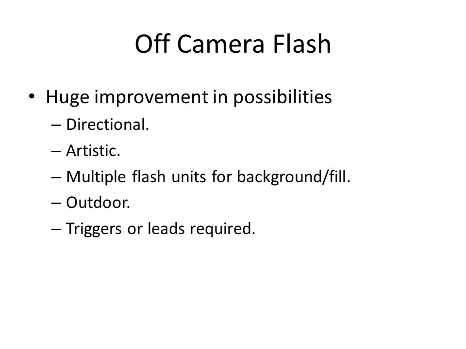 Off Camera Flash Huge improvement in possibilities – Directional.