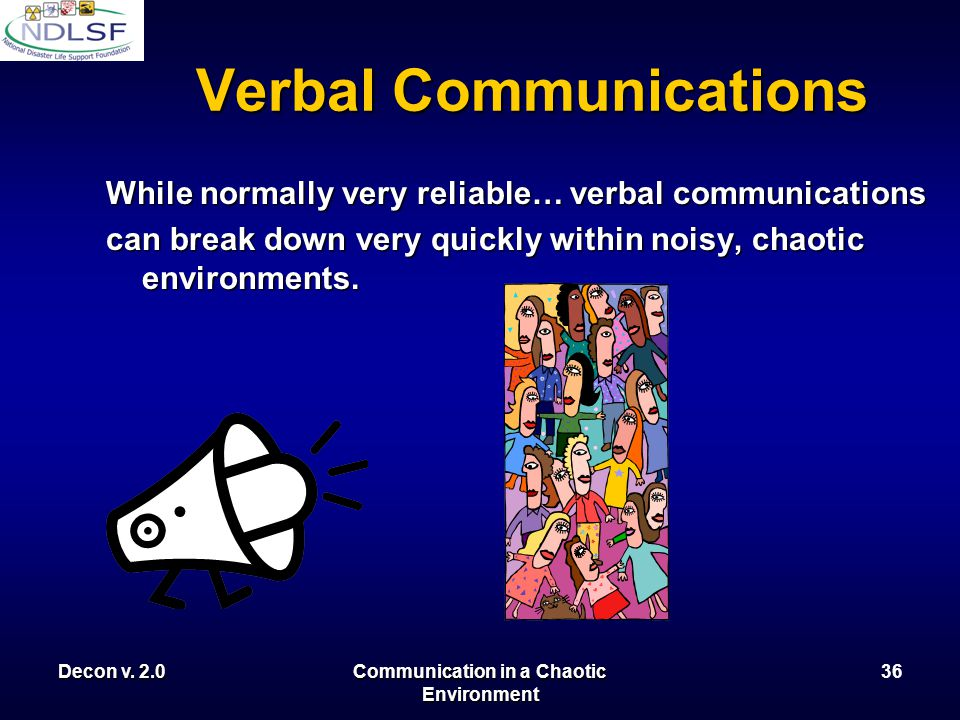 Decon v. 2.0Communication in a Chaotic Environment 35 Verbal Communications