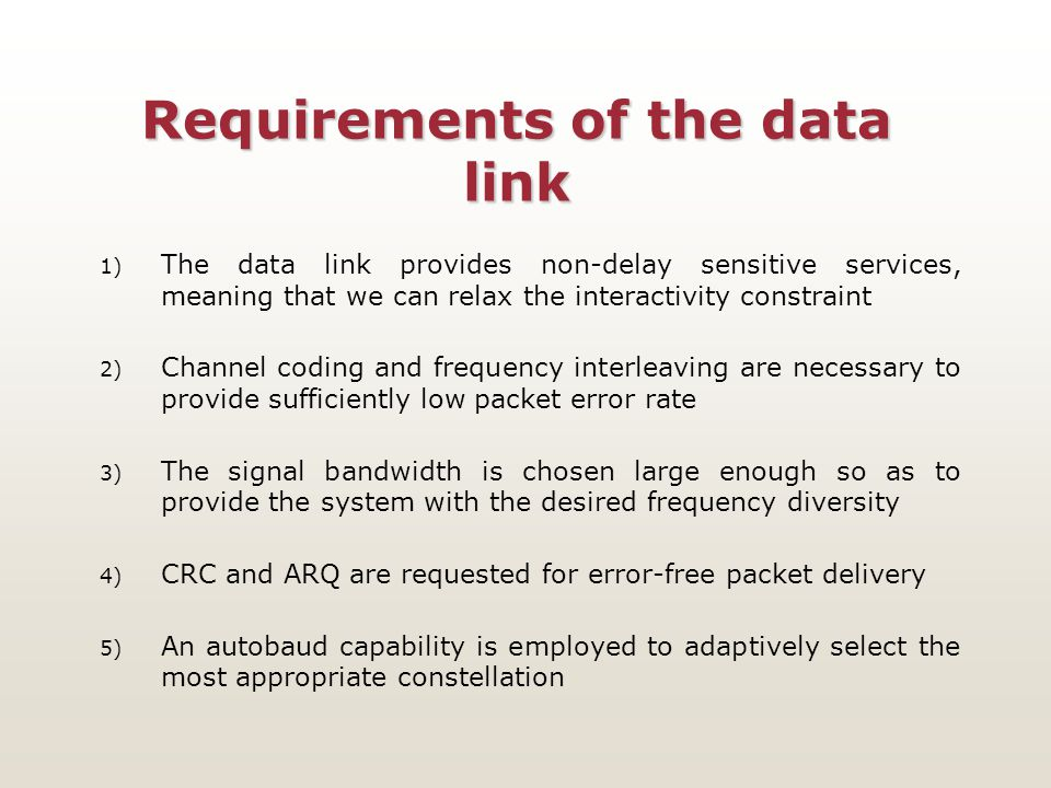 Requirements of the data link 1) The data link provides non-delay sensitive services, meaning that we can relax the interactivity constraint 2) Channe