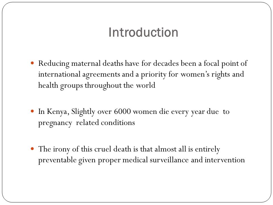 Introduction Reducing maternal deaths have for decades been a focal point of international agreements and a priority for women's rights and health gro