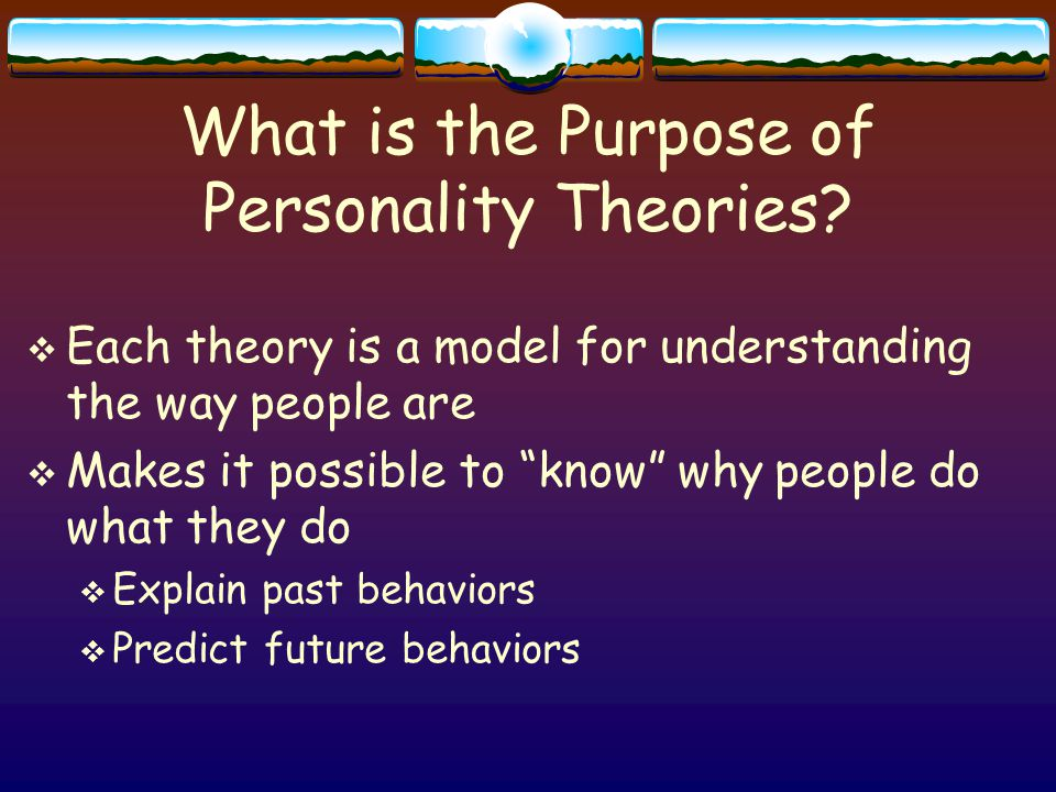 What is the Purpose of Personality Theories.