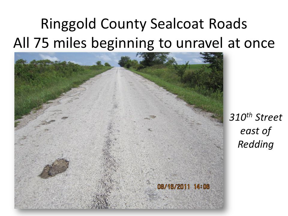 Ringgold County Sealcoat Roads All 75 miles beginning to unravel at once 310 th Street east of Redding