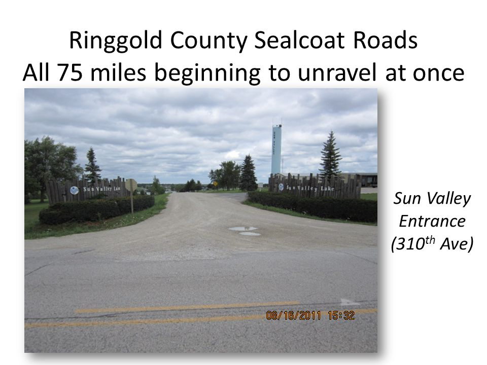 Ringgold County Sealcoat Roads All 75 miles beginning to unravel at once Sun Valley Entrance (310 th Ave)