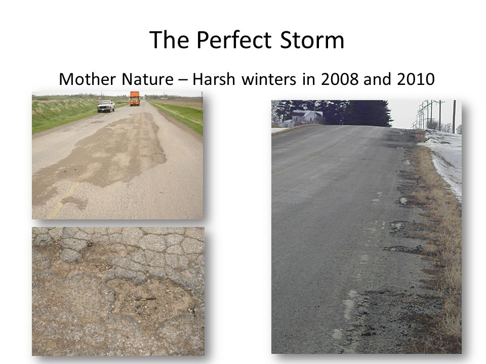 The Perfect Storm Mother Nature – Harsh winters in 2008 and 2010