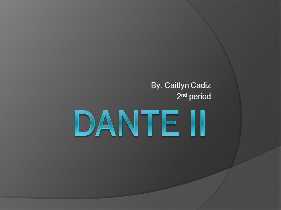 By: Caitlyn Cadiz 2 nd period