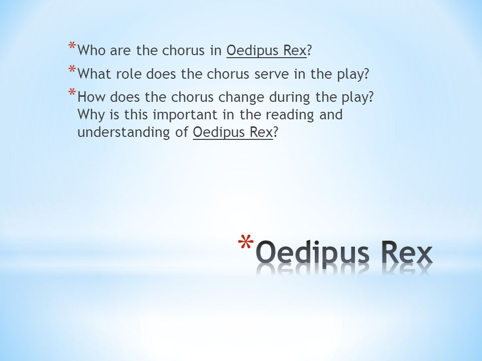 * Who are the chorus in Oedipus Rex. * What role does the chorus serve in the play.