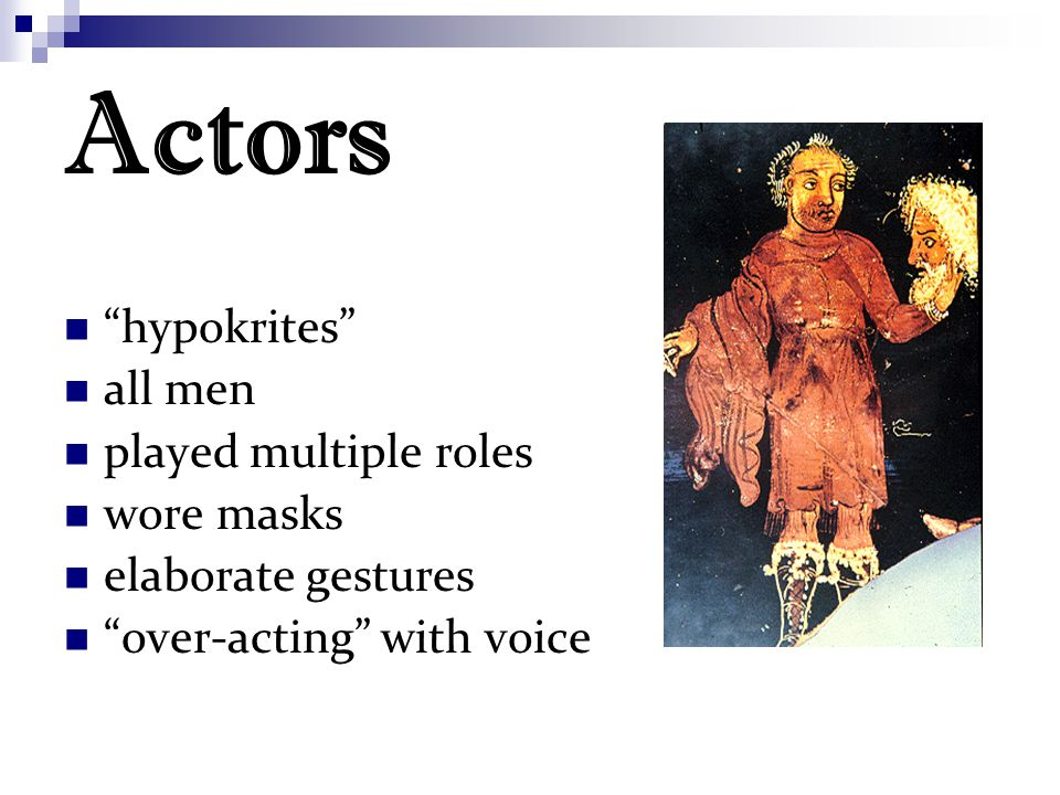 Actors hypokrites all men played multiple roles wore masks elaborate gestures over-acting with voice