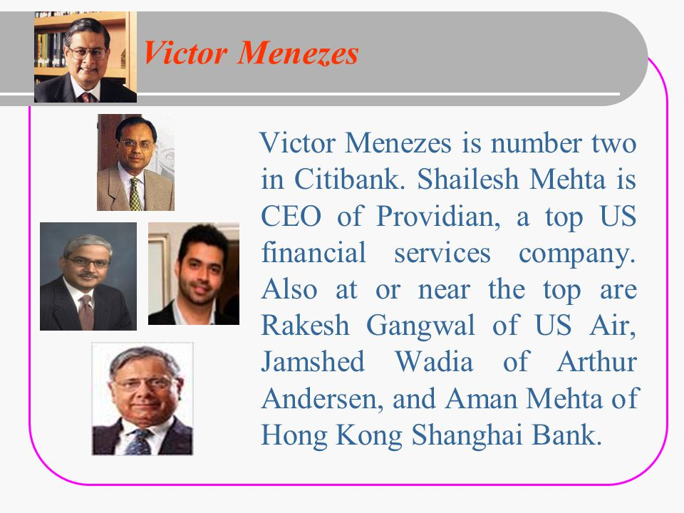 Victor Menezes Victor Menezes is number two in Citibank.