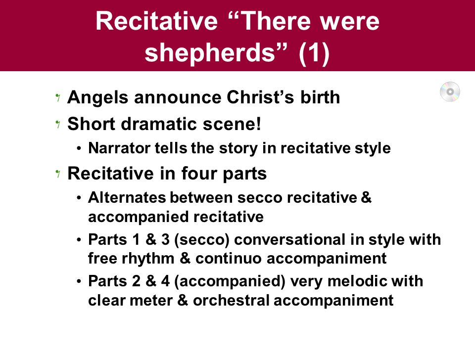 Recitative There were shepherds (1) Angels announce Christ's birth Short dramatic scene.